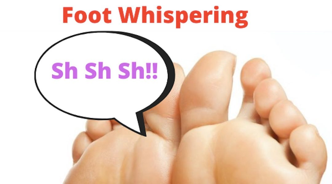 My Foot Whispering Experience